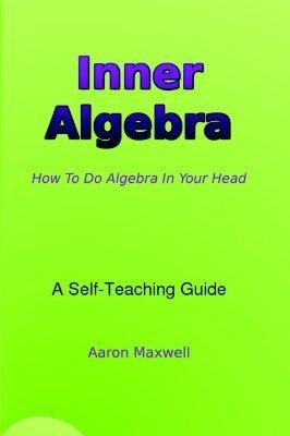 Inner Algebra  by  Aaron Maxwell