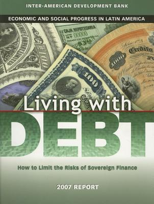 Living with Debt: How to Limit the Risks of Sovereign Finance (David Rockefeller/Inter-American Development Bank)  by  Inter-American Development Bank