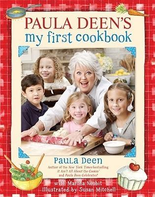 Paula Deens My First Cookbook  by  Paula H. Deen