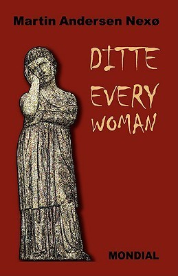 Ditte Everywoman  by  Martin Andersen Nexø