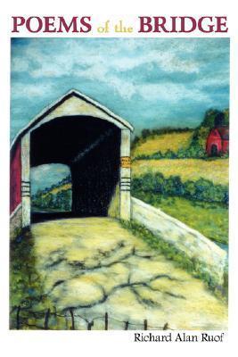 Poems of the Bridge Richard Alan Ruof