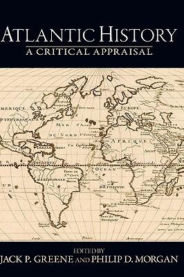 Atlantic History: A Critical Appraisal  by  Jack P. Greene
