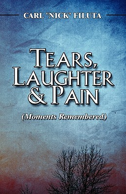 Tears, Laughter & Pain: Carl Nick Filuta