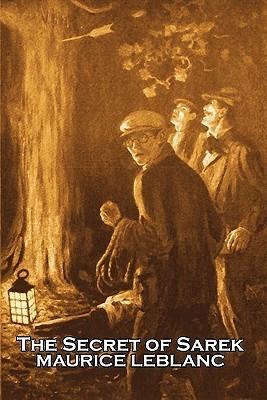 The Secret of Sarek  by  Maurice Leblanc