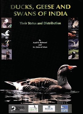 Ducks, Geese and Swans of India: Their Status and Distribution Asad Rahmani