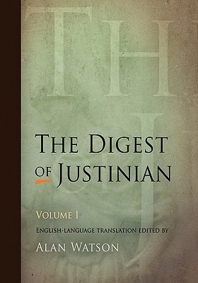 The Digest of Justinian, Volume 1  by  Alan Watson