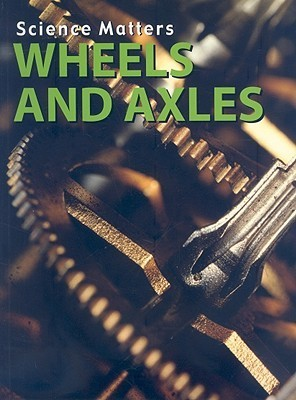 Wheels and Axles  by  Erinn Banting