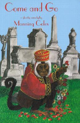 Come and Go: A Ghostly Comedy  by  Manning Coles