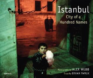 Istanbul: City of a 100 Names  by  Alex Webb