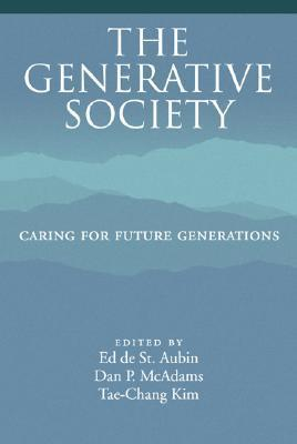 The Generative Society: Caring For Future Generations  by  Tae-Chang Kim