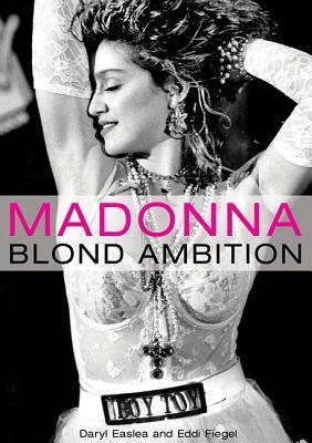 Madonna: Blond Ambition Daryl Easlea