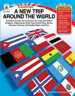 A New Trip Around the World, Elementary: Activities Across the Curriculum for Puerto Rico, Guatemala, Cuba, Peru, Chile, Spain, the United Kingdom, Norway, Iraq, Afghanistan, Ghana, and Morocco Leland Graham