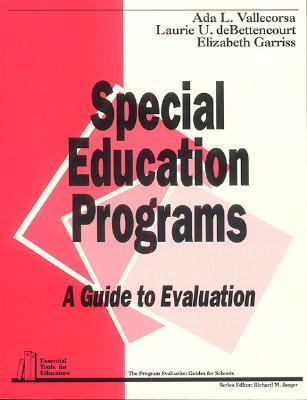 Special Education Programs: A Guide to Evaluation  by  Ada L. Vallecorsa