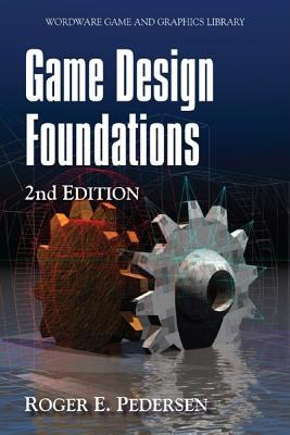 Game Design Foundations  by  Roger E. Pedersen