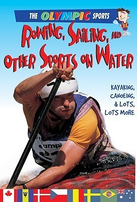 Rowing, Sailing, and Other Sports on the Water  by  Jason Page