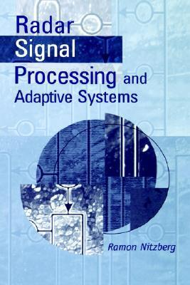 Radar Signal Processing and Adaptive Systems Ramon Nitzberg