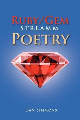 Ruby/Gem S.T.R.E.A.M.M. Poetry  by  Dan Simmons