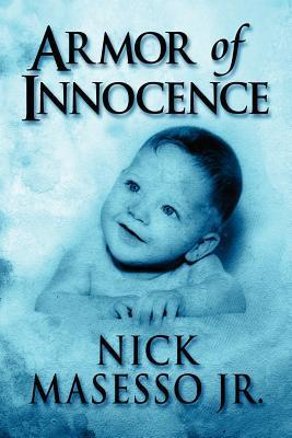 Armor of Innocence Nick Masesso Jr.
