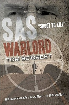 SAS Warlord: Shoot to Kill  by  Tom Siegriste