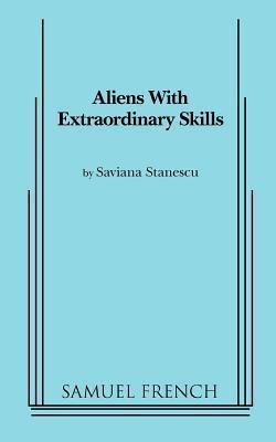 Aliens with Extraordinary Skills  by  Saviana Stănescu