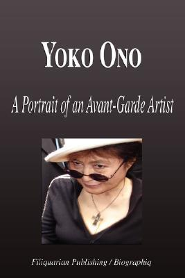 Yoko Ono - A Portrait of an Avant-Garde Artist Biographiq