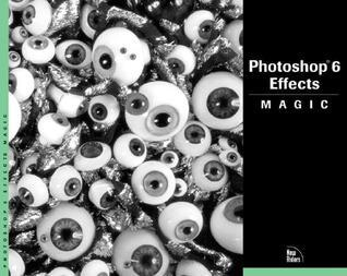 Photoshop Effects Magic [With CDROM]  by  Rhoda Grossman