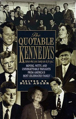 Quotable Kennedys Bill Adler