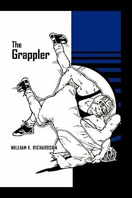 The Grappler William K. Richardson