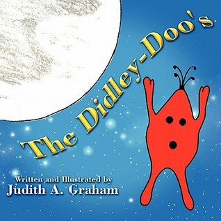 The Didley-Doos  by  Judith A. Graham