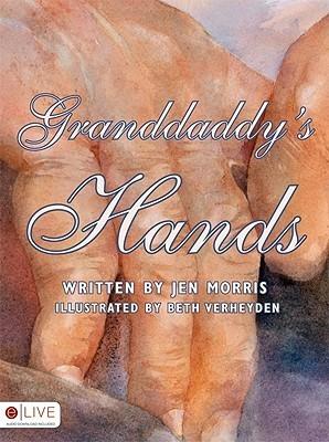 Granddaddys Hands Jen Morris