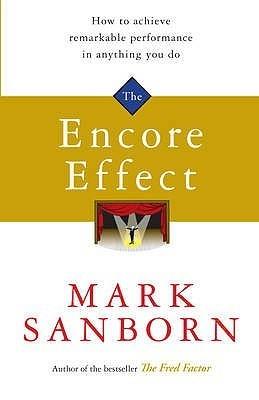The Encore Effect Mark Sanborn