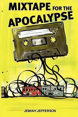 Mixtape for the Apocalypse  by  Jemiah Jefferson