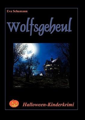 Wolfsgeheul: Ein Halloween-Kinderkrimi Eva Schumann