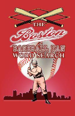 The Boston Baseball Fan Word Search Michael Norton