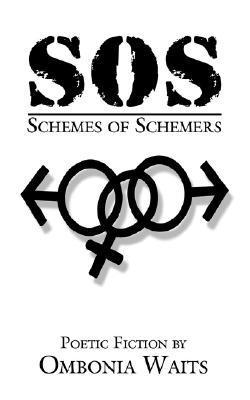 SOS-Schemes of Schemers  by  Ombonia Waits