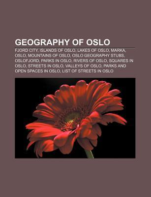 Geography of Oslo: stmarka, Lillomarka, Greater Oslo Region, Marka, Oslo, Aker, Norway, Sarabr ten, Viken, Norway, Nordmarka, Krokskogen Books LLC