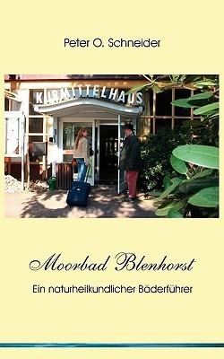 Moorbad Blenhorst  by  Peter O. Schneider