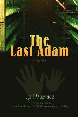 The Last Adam Lori Vazquez