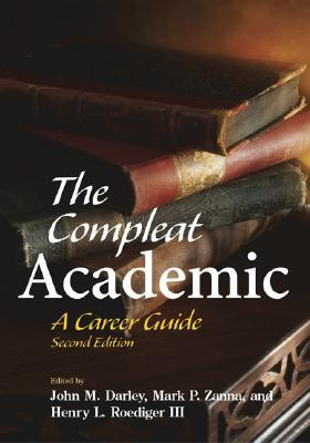 The Compleat Academic: A Career Guide John M. Darley