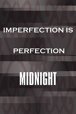 Imperfection Is Perfection  by  Midnight