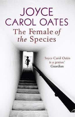 The Female Of The Species Joyce Carol Oates