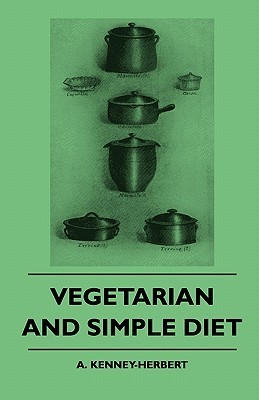 Vegetarian and Simple Diet  by  A. Kenney-Herbert