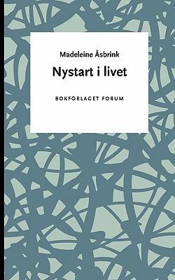 Nystart I Livet  by  Madeleine Sbrink