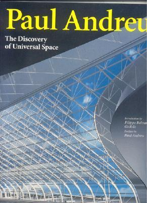 Paul Andreu: The Discovery Of Universal Space  by  Paul Andreu