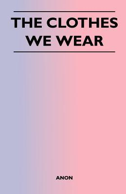 The Clothes We Wear Anonymous