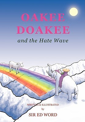 Oakee Doakee and the Hate Wave  by  Edward Saugstad