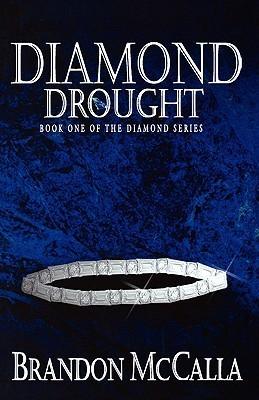 Diamond Drought (Diamond series, #1)  by  Brandon McCalla