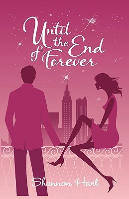 Until the End of Forever  by  Shannon Hart