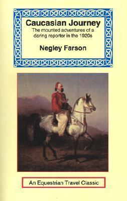 Caucasian Journey Negley Farson