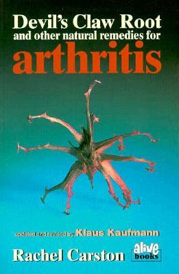 Devils Claw Root: And Other Natural Remedies for Arthritis Rachel Carston